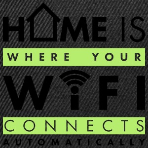 Home is where your wifi connects automatically Pullover & Hoodies - Snapback Cap