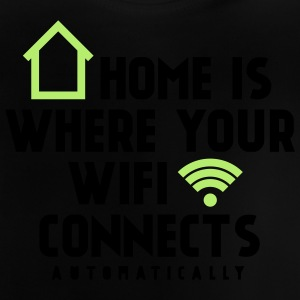 Home is where your wifi connects automatically Pullover & Hoodies - Baby T-Shirt