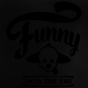 funny until the end - Baby T-Shirt