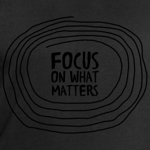 Focus On What Matters Camisetas - Sudadera hombre de Stanley & Stella