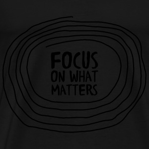 Focus On What Matters Toppe - Herre premium T-shirt