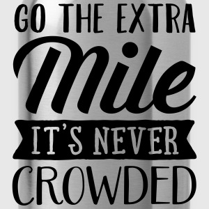Go The Extra Mile - It's Never Crowded Tank Tops - Water Bottle