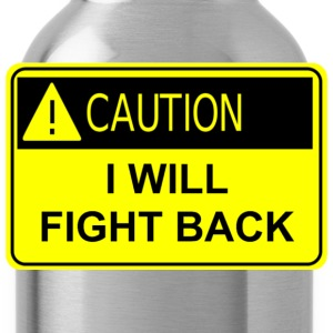Fight Back T-Shirts - Water Bottle