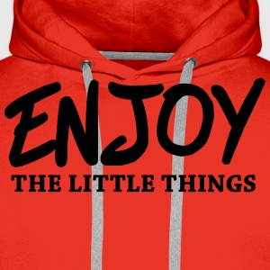 Enjoy the little things T-Shirts - Men's Premium Hoodie