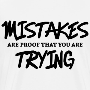 Mistakes are proof that you are trying Langarmshirts - Männer Premium T-Shirt