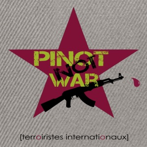 Make Pinot, not War! - Snapback Cap