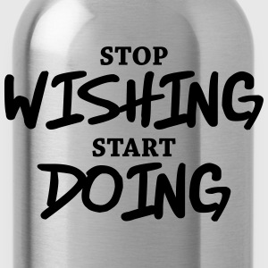 Stop wishing, start doing Koszulki - Bidon