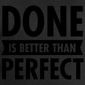 Done Is Better Than Perfect T-Shirts - Men's Sweatshirt by Stanley & Stella