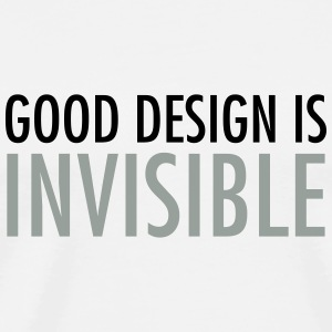 Good Design Is Invisible Tanktops - Mannen Premium T-shirt