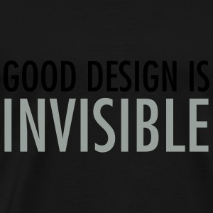 Good Design Is Invisible Topper - Premium T-skjorte for menn