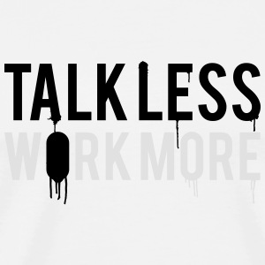 Talk Less Work More Mugs & Drinkware - Men's Premium T-Shirt
