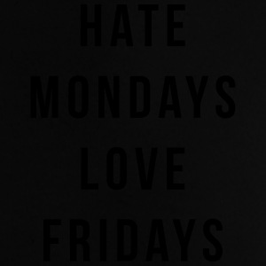 Hate Mondays, Love Fridays Tassen & rugzakken - Baby T-shirt