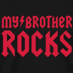 My brother rocks Shirts - Mannen Premium T-shirt