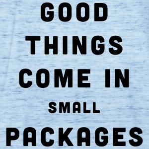 Good Things / Small Packages T-Shirts - Frauen Tank Top von Bella