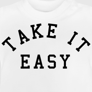 Take It Easy Felpe - Maglietta per neonato