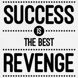 Success Is The Best Revenge  Canotte - Cappello con visiera