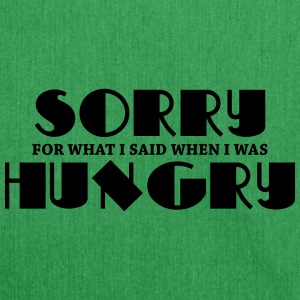 Sorry for what I said when I was hungry T-Shirts - Shoulder Bag made from recycled material