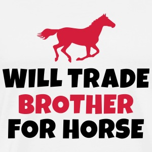 Will trade brother for horse Sweats - T-shirt Premium Homme