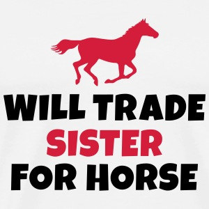 Will trade Sister for horse vil handel søster for hest Langarmede T-skjorter - Premium T-skjorte for menn