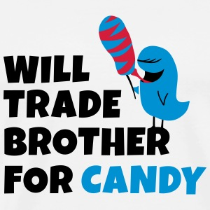 Will trade brother for candy Long Sleeve Shirts - Men's Premium T-Shirt