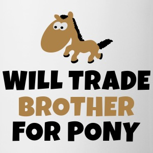 Will trade brother for pony vil samhandel bror for pony T-shirts - Kop/krus