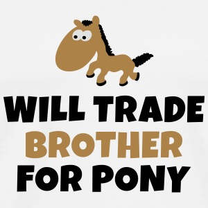 Will trade brother for pony seront négociées frère pour poney Manches longues - T-shirt Premium Homme