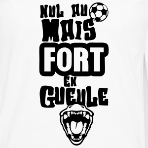 nul football fort gueule ouverte humour Tee shirts - T-shirt manches longues Premium Homme