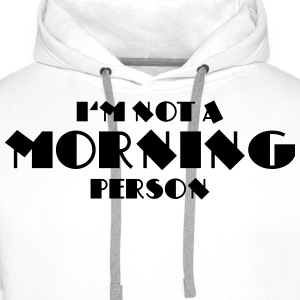 I'm not a morning person Langarmshirts - Männer Premium Hoodie