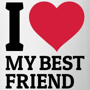 I love my best friend Camisetas - Taza