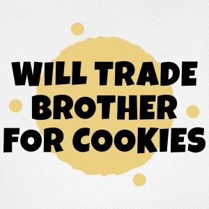 Will trade brother for cookies vil samhandel bror for cookies T-shirts - Baseballkasket