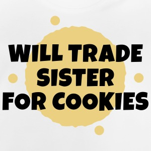 Will trade sister for cookies Tee shirts - T-shirt Bébé
