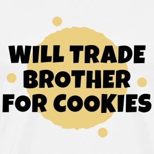 Will trade brother for cookies negociará a hermano para galletas Sudaderas - Camiseta premium hombre
