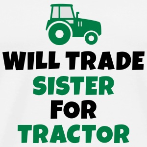 Will trade sister for tractor vil handel søster for traktor Vesker & ryggsekker - Premium T-skjorte for menn