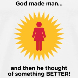 God created man. And then something better. Long Sleeve Shirts - Men's Premium T-Shirt