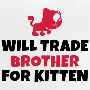 Will trade brother for kitten vil samhandel bror for killing T-shirts - Baby T-shirt