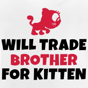 Will trade brother for kitten vil handel bror for kattunge Skjorter - Baby-T-skjorte