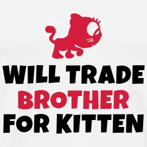 Will trade brother for kitten negociará a hermano por gatito Manga larga - Camiseta premium hombre