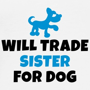 Will trade sister for dog Bolsas y mochilas - Camiseta premium hombre