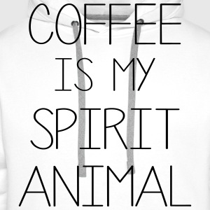 Coffe Is My Spirit Animal T-Shirts - Men's Premium Hoodie