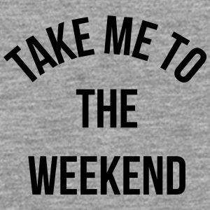 Take Me To The Weekend  Autres - T-shirt manches longues Premium Homme