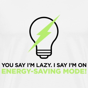 I m not lazy. I am in power saving mode. Bags & Backpacks - Men's Premium T-Shirt