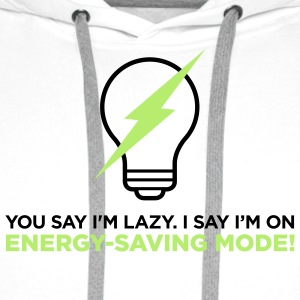 I m not lazy. I am in power saving mode. Mugs & Drinkware - Men's Premium Hoodie