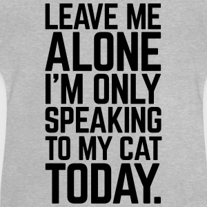 Only Speaking To My Cat Shirts - Baby T-shirt