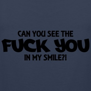 Can you see the Fuck you in my smile?! Tops - Männer Premium Tank Top