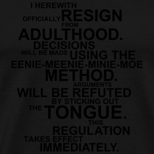 Official Resign From Adulthood Tassen & Zubehör - Männer Premium T-Shirt