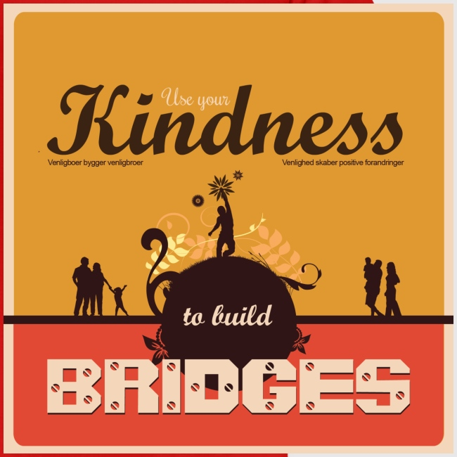 Mens tshirt with - Use your kindness to build bridges