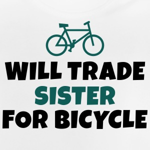 Will trade sister for bicycle vil samhandel søster til cykel Sweatshirts - Baby T-shirt
