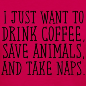 I Just Want To Drink Coffe, Save Animals... T-Shirts - Frauen Premium Langarmshirt
