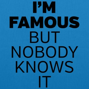 I'm Famous But Nobody Knows It T-Shirts - EarthPositive Tote Bag