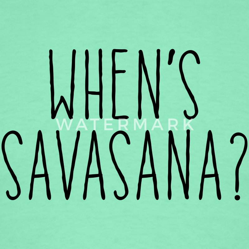 When's Savasana T-Shirts - Männer T-Shirt